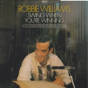 Robbie Williams ‎– Swing When You're Winning
