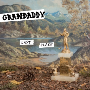 Grandaddy ‎– Last Place