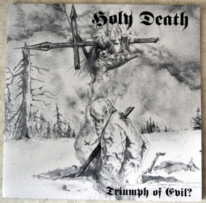 Holy Death ‎- Triumph Of Evil?