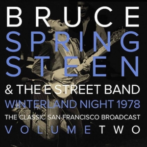 Bruce Springsteen & The E Street Band* ‎– Winterland Night 1978 - The Classic San Francisco Broadcast - Volume Two